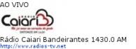 Rádio Caiari Bandeirantes 1430.0 AM - Ao Vivo